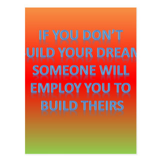 If you don't  build your dream,  someone will  emp postcard