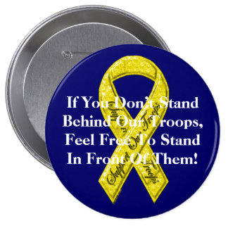If You Don't Stand Behind Our Troops, 4 Inch Round Button