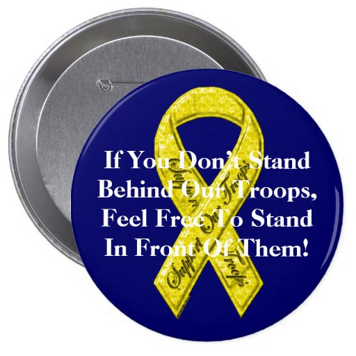 If You Don't Stand Behind Our Troops, Pinback Button