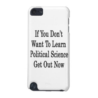 If You Don t Want To Learn Political Science Get O iPod Touch (5th Generation) Cover