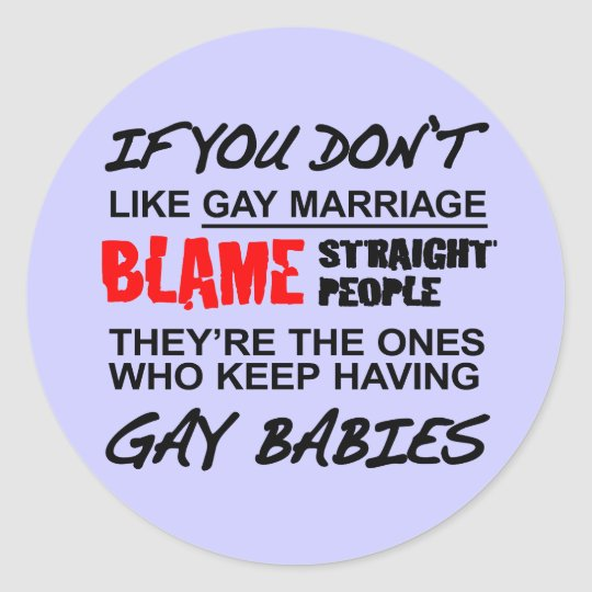 If you don't gay marriage classic round sticker