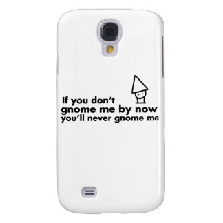 If you don't gnome me by now you'll never gnome me galaxy s4 cover
