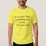 If you don't have something nice to say, shirt