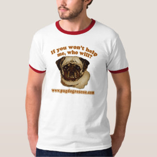 If You Don't Help Me, Who Will? T-Shirt