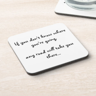 If you don't know where your going-cork coaster