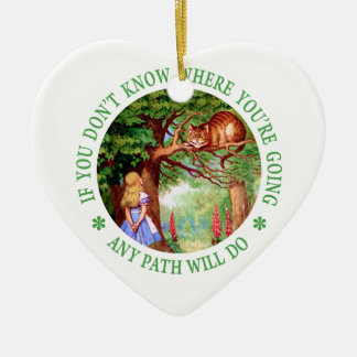 If You Don't Know Where You're Going Any Path Will Ceramic Ornament