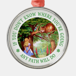 If You Don't Know Where You're Going Any Path Will Metal Ornament