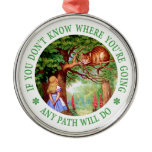 If You Don't Know Where You're Going Any Path Will Christmas Ornaments