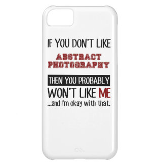 If You Dont Like Abstract Photography Cool Case For iPhone 5C