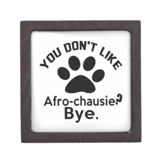 If You Don't Like Afro-chausie Cat ? Bye Gift Box