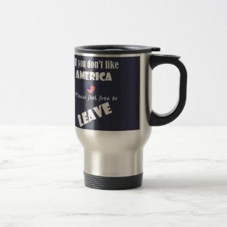 If you don't like America, feel free to leave Travel Mug