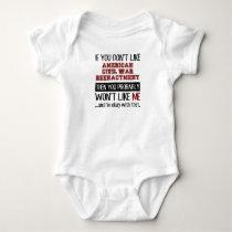 If You Don't Like American Civil War Reenactment Baby Bodysuit
