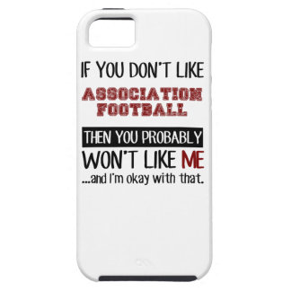 If You Don't Like Association Football Cool iPhone SE/5/5s Case