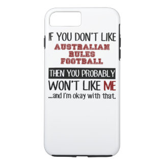 If You Don't Like Australian Rules Football Cool iPhone 8 Plus/7 Plus Case