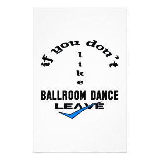 If you don't like Ballroom dance Leave Stationery