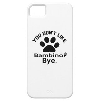 If You Don't Like Bambino Cat ? Bye iPhone SE/5/5s Case
