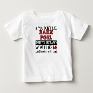 If You Don't Like Bank Pool Cool Baby T-Shirt