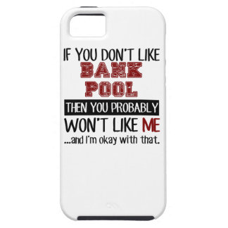 If You Don't Like Bank Pool Cool iPhone SE/5/5s Case