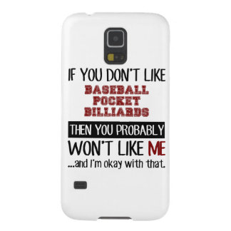 If You Don't Like Baseball Pocket Billiards Cool Case For Galaxy S5