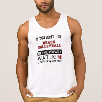If You Don't Like Beach Volleyball Cool Tank Top