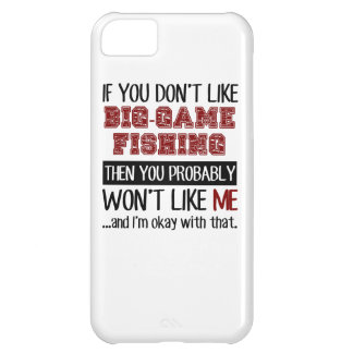 If You Don't Like Big-Game Fishing Cool Case For iPhone 5C