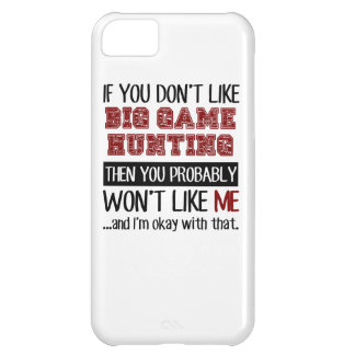 If You Don't Like Big Game Hunting Cool iPhone 5C Covers