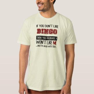 If You Don't Like Bingo Cool T-Shirt