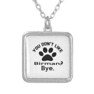 If You Don't Like Birman Cat ? Bye Square Pendant Necklace