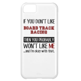 If You Don't Like Board Track Racing Cool Cover For iPhone 5C