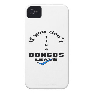 If you don't like Bongos Leave iPhone 4 Cases
