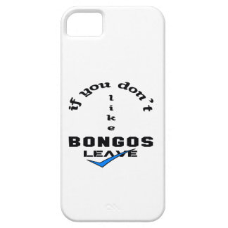 If you don't like Bongos Leave iPhone SE/5/5s Case