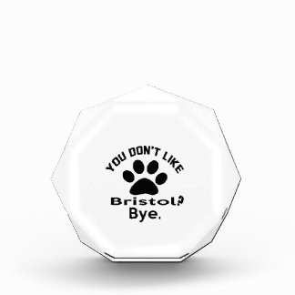 If You Don't Like Bristol Cat ? Bye Award