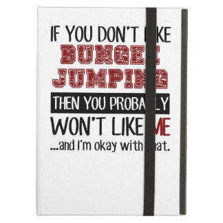 If You Don't Like Bungee Jumping Cool Case For iPad Air