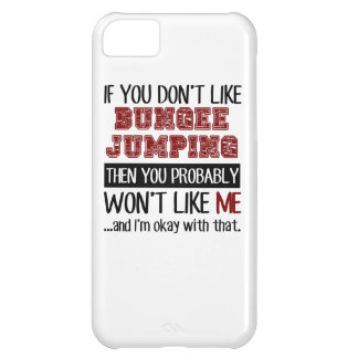 If You Don't Like Bungee Jumping Cool Cover For iPhone 5C
