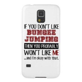 If You Don't Like Bungee Jumping Cool Galaxy S5 Cover