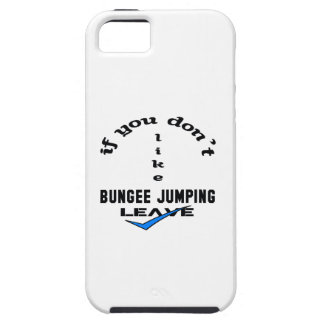 If you don't like Bungee Jumping Leave iPhone SE/5/5s Case