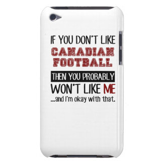 If You Don't Like Canadian Football Cool Case-Mate iPod Touch Case