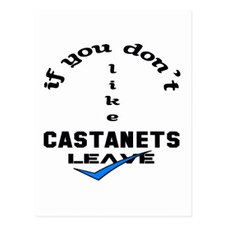 If you don't like Castanets Leave Postcard
