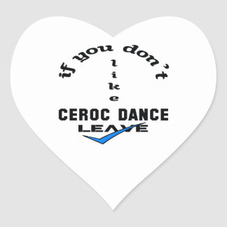 If you don't like Ceroc dance Leave Heart Sticker