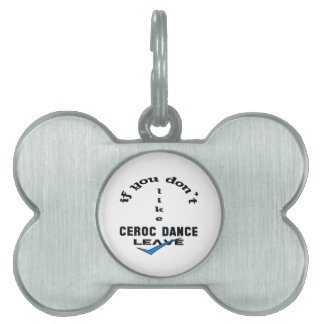If you don't like Ceroc dance Leave Pet ID Tag