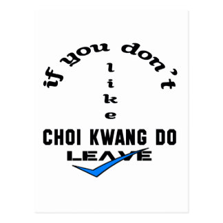 If you don't like Choi Kwang Do Leave Postcard