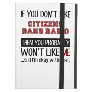 If You Don't Like Citizens Band Radio Cool iPad Air Cover