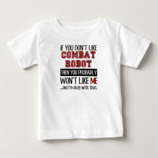 If You Don't Like Combat Robot Cool Baby T-Shirt