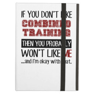 If You Don't Like Combined Training Cool iPad Air Cover