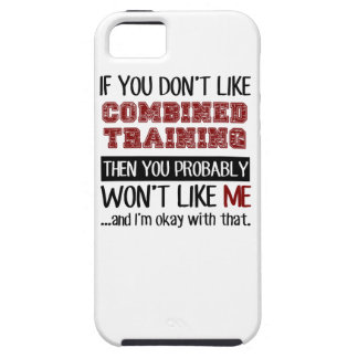 If You Don't Like Combined Training Cool iPhone SE/5/5s Case