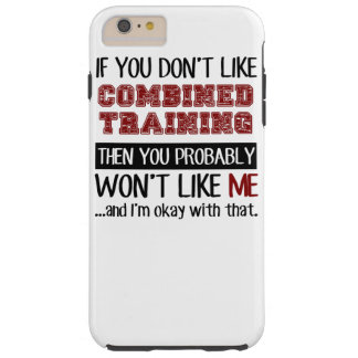 If You Don't Like Combined Training Cool Tough iPhone 6 Plus Case