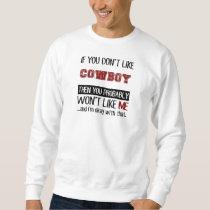 If You Don't Like Cowboy Cool Sweatshirt