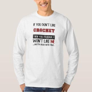 If You Don't Like Crochet Cool T-shirt