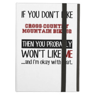 If You Don't Like Cross-Country Mountain Biking Co Case For iPad Air