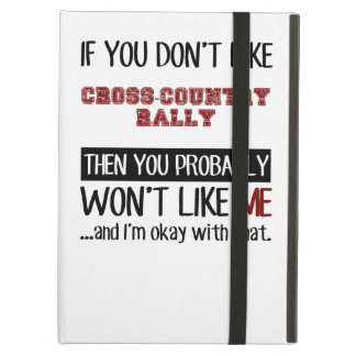 If You Don't Like Cross-Country Rally Cool iPad Air Cases